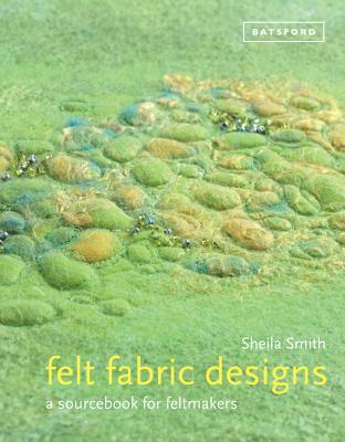Felt Fabric Designs By Smith, Sheila